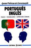 Portugues ingles - guias praticos de conversacao - Editorial estampa