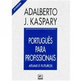 Português Para Profissionais-Atuais e Futuros - Edita