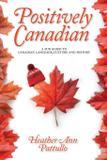 Positively Canadian - Heather ann pattullo