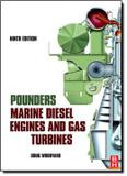 Pounders marine diesel engines and gas turbines - 9th ed - But - butterworth-heinemann (elsevier)