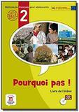 Pourquoi pas 2 : méthode de francais pour adolescents, A2.1 Cadre européen commun de référence - Maison des langues editions