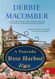 Pousada Rose Harbor, A - Novo conceito