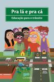 Pra Lá e Pra Cá - Educação Para o Trânsito - Caramelo