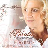 Pra. Ludmila Ferber - Pérolas da Adoração - CD Playback - Som livre