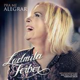 Pra. Ludmila Ferber - Pra Me Alegrar - CD - Som livre