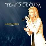 Pra. Ludmila Ferber - Tempo De Cura - Ao Vivo - CD - Som livre