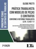 Prática Trabalhista com Modelos de Peças e Contratos - 2ª Edição (2018) - Ltr