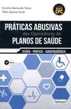 Práticas Abusivas das Operadoras de Planos de Saúde - 3ª Edição (2018) - Anhanguera