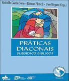 Praticas Diaconais - Subsidios Biblicos - Vol 04 - Sinodal