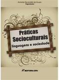 Praticas Socioculturais,Linguagens e Sociedade - Editora crv