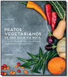 Pratos vegetarianos de dar agua na boca: mais de 1 - Publifolha