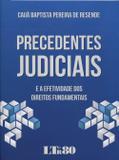Precedentes Judiciais e a Efetividade dos Direitos Fundamentais - Ltr