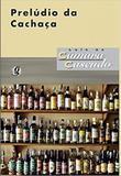 Prelúdio da Cachaça - Editora global