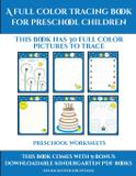 Preschool Worksheets (A full color tracing book for preschool children) - West suffolk cbt service ltd