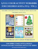 Preschooler Education Worksheets (A full color activity workbook for children aged 4 to 5 - Vol 3) - West suffolk cbt service ltd