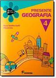 Presente Geografia 4 - Moderna