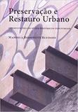 Preservacao e restauro urbano - intervencoes em sitios historicos industria - Edusp