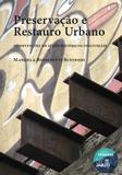 Preservação e Restauro Urbano - Intervenções em Sítios Históricos Industriais - Unifesp