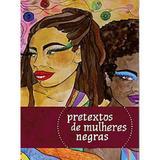 Pretextos de Mulheres Negras - Selo mjiba