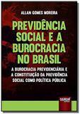 Previdencia social e a burocracia no brasil - a bu - Jurua