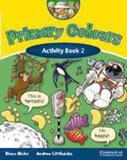 Primary colors 2 - activity book - Cambridge university press do brasil