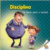 Primeiros Passos - Aprendendo Valores: Disciplina - Todolivro editora