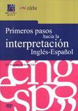 Primeros pasos hacia la interpretacion ingles-espanol - Edelsa (anaya)