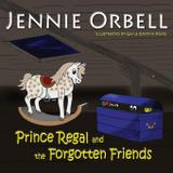 Prince Regal and the Forgotten Friends - Gail orbell