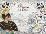 Princesa e O Cisne - Livro de Colorir P/ Jovens - Vale das letras