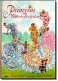 Princesas nao sao perfeitas - Farol literario (dcl)