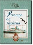 Príncipe de Astúrias: O Titanic Brasileiro - Moderna (paradidaticos)
