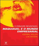 Principe Revisitado, O - Maquiavel E O Mundo Empresarial - Actual editora