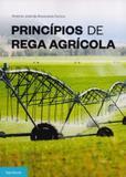 Princípios de Rega Agrícola - Publindústria edições técnicas