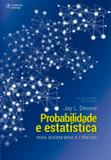 PROBABILIDADE E ESTATISTICA PARA ENGENHARIA E CIENCIAS - TRADUCAO DA 8ª EDICAO NORTE-AMERICANA - 2ª ED - Cengage universitario