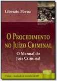 Procedimento no juizo criminal o   o manual do jui - Jurua