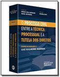 Processo civil entre a tecnica processual e a tute - Revista dos tribunais - rt