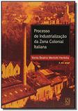 Processo de industrializacao da zona colonial ital - Educs:da universidade de caxias