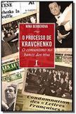 Processo de kravchenko, o: o comunismo no banco do - Vide
