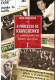 Processo de kravchenko, o - o comunismo no banco dos reus - Vide editorial