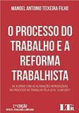 Processo do trabalho e a reforma trabalhista, o - Ltr