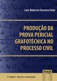 Produção da Prova Pericial Grafotécnica no Processo Civil - 3ª Edição (2019) - Juruá