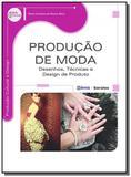 Producao de moda: desenhos, tecnicas e design de p - Editora erica ltda