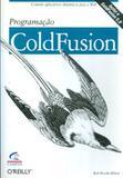 Programacao coldfusion  -  criando aplicativos dinamicos para a web - Campus tecnico (elsevier)