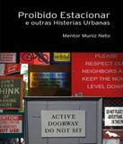 Proibido Estacionar E Outras Histerias Urbanas - Dash editora