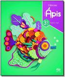 Projeto Ápis - Ciências - 3º Ano - 03Ed/18 - Atica