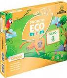 Projeto Eco Mirim - Grupo 3 - Ei - 02 Ed - Positivo - didatico