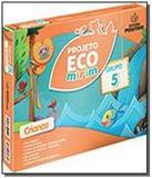 Projeto eco mirim - grupo 5 - ei - 02 ed - Positivo - didatico