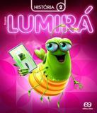 Projeto Lumira - Historia - 2 Ano - Ef I - 02 Ed - Atica - didatico