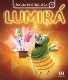 Projeto Lumira - Lingua Portuguesa - 1 Ano - Ef I - 02 Ed - Atica - didatico