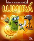 Projeto Lumirá Língua Portuguesa - 5º ano - Ática